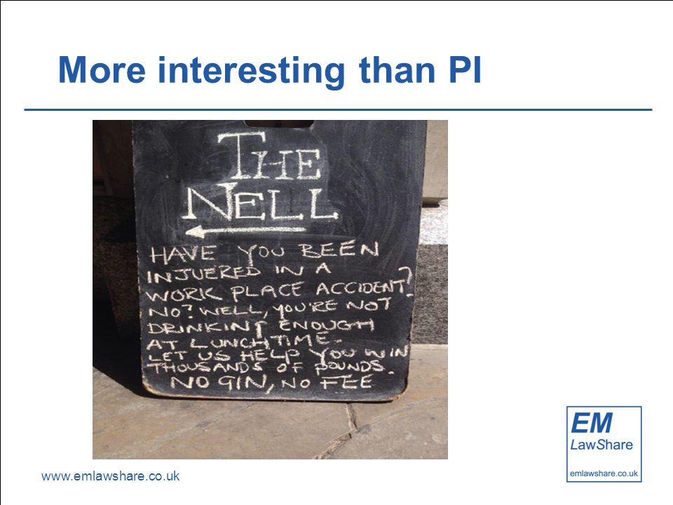 www.emlawshare.co.uk More interesting than PI