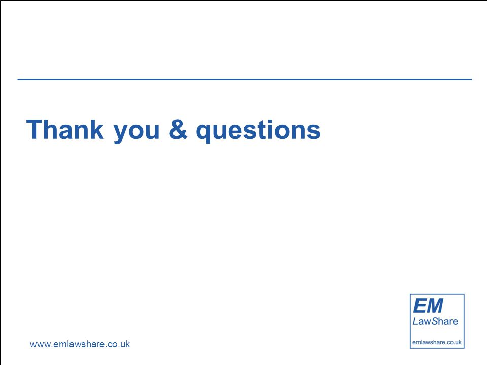 www.emlawshare.co.uk Thank you & questions