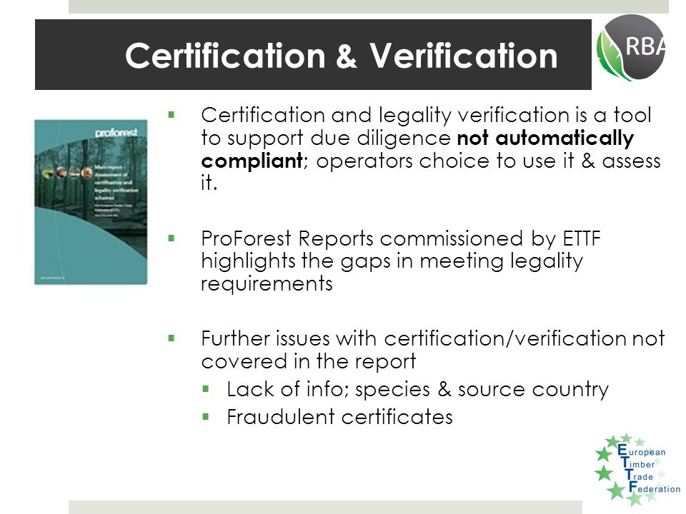  Complexity of supply chains  Evidence of non-enforcement  Known cases of illegal activities in the supply chain  Known corruption  Lack of information about source  Lack of supply chain control  Lack of transparency  Poor quality information or documentation  Tree species EU industry Indicators of Risk