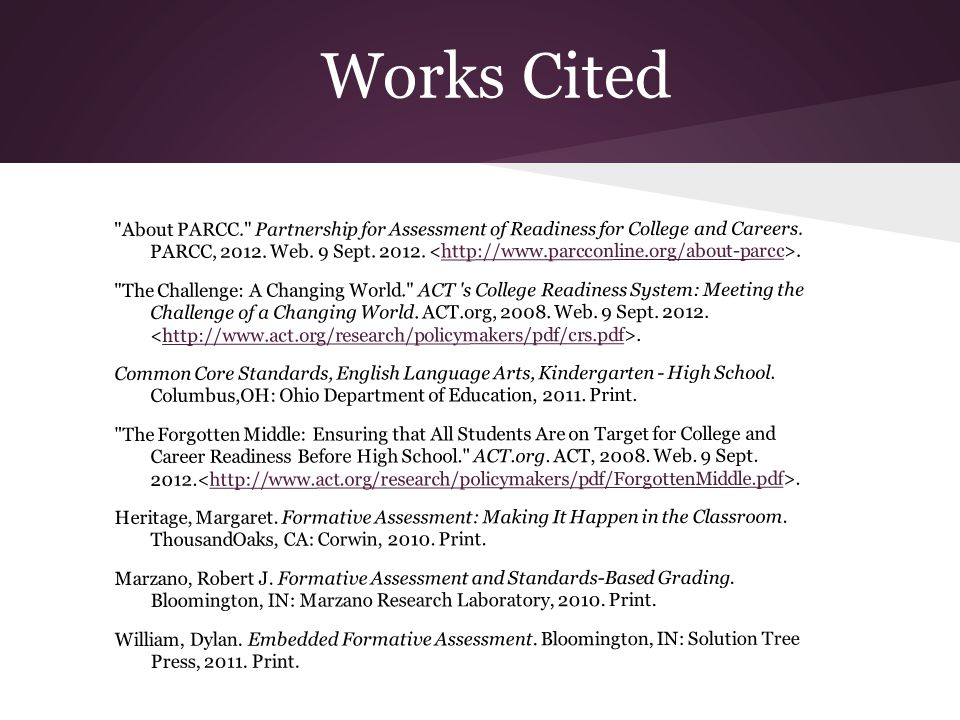 Works Cited About PARCC. Partnership for Assessment of Readiness for College and Careers.