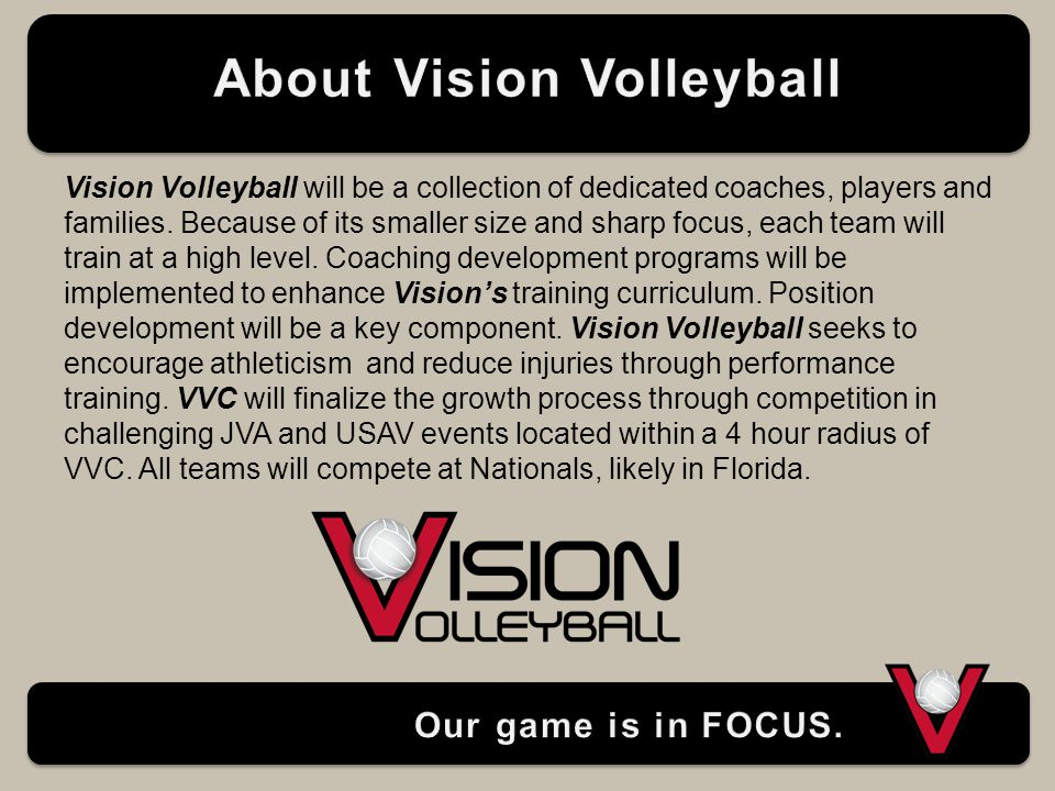Vision Volleyball will be a collection of dedicated coaches, players and families.