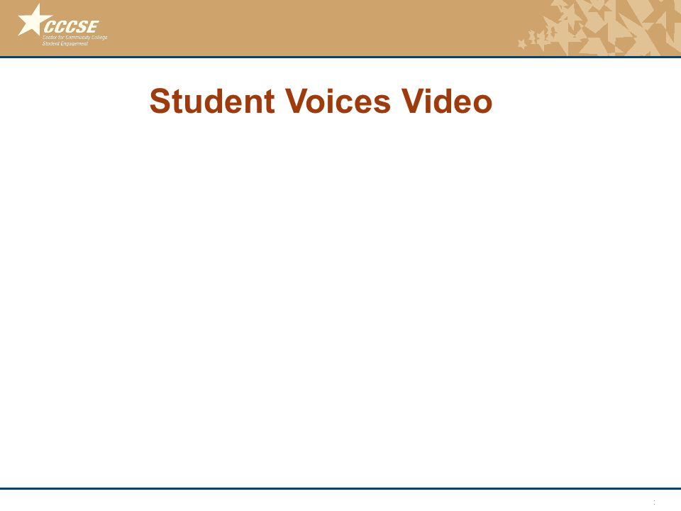 © 2011 Center for Community College Student Engagement Student Voices Video