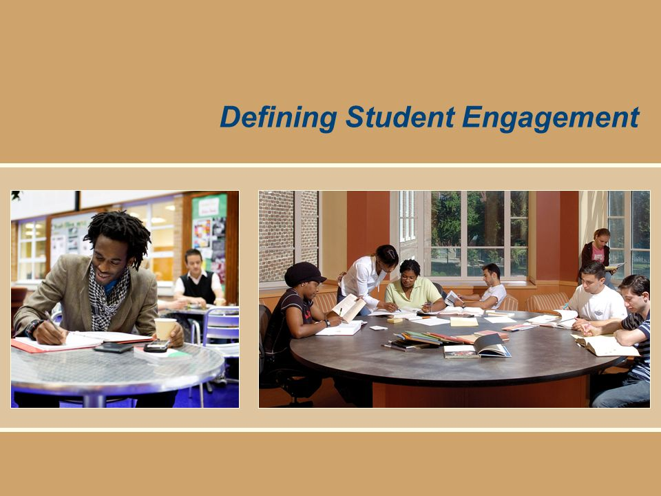 © 2011 Center for Community College Student Engagement Defining Student Engagement