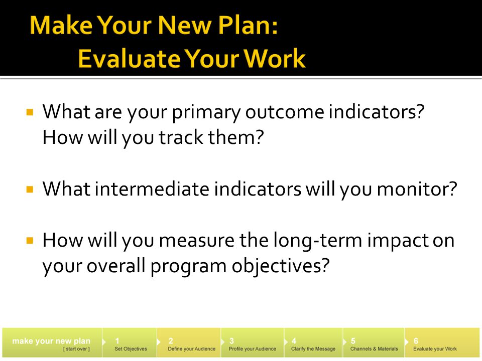  What are your primary outcome indicators. How will you track them.