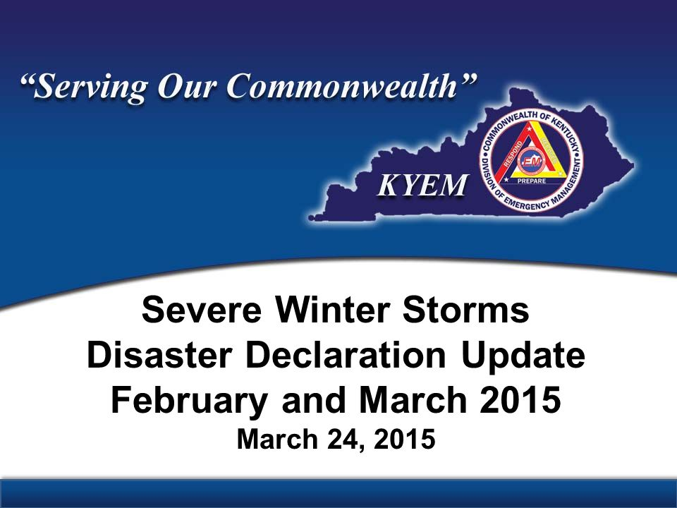 Severe Winter Storms Disaster Declaration Update February and March 2015 March 24, 2015