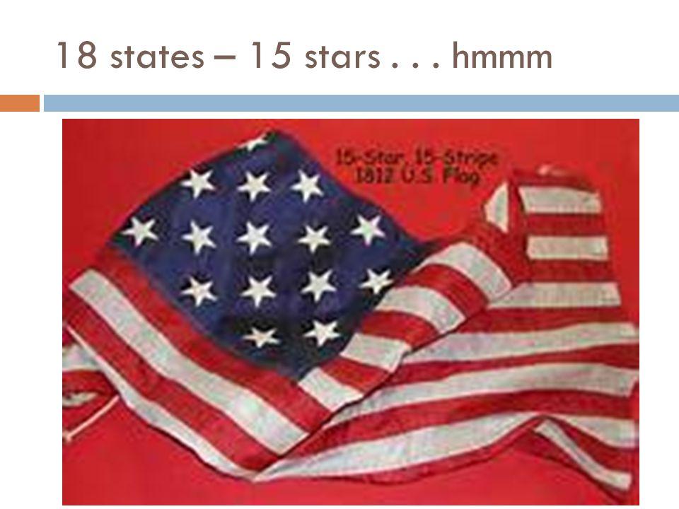 18 states – 15 stars... hmmm
