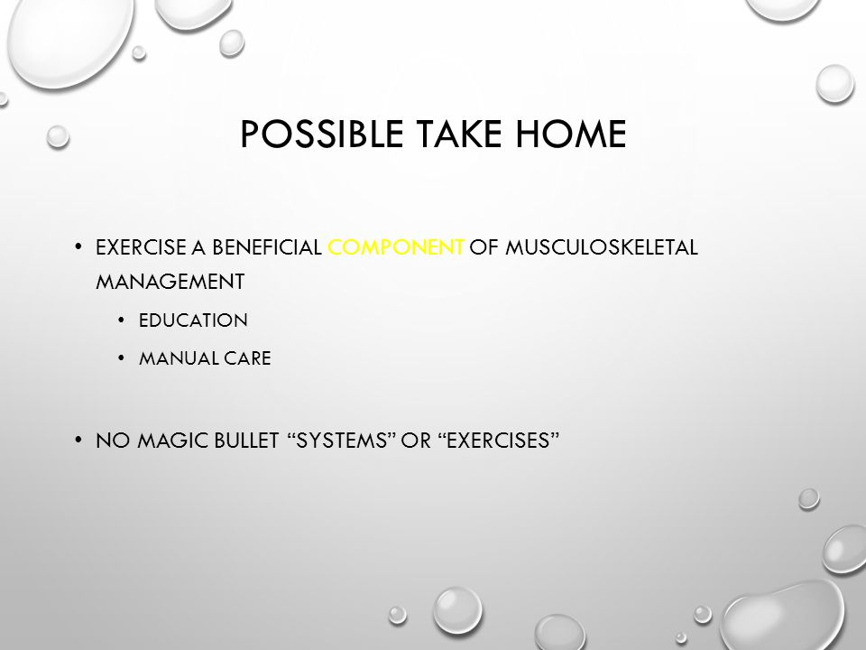 POSSIBLE TAKE HOME EXERCISE A BENEFICIAL COMPONENT OF MUSCULOSKELETAL MANAGEMENT EDUCATION MANUAL CARE NO MAGIC BULLET SYSTEMS OR EXERCISES