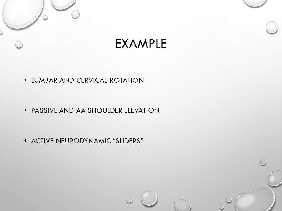 EXAMPLE LUMBAR AND CERVICAL ROTATION PASSIVE AND AA SHOULDER ELEVATION ACTIVE NEURODYNAMIC SLIDERS
