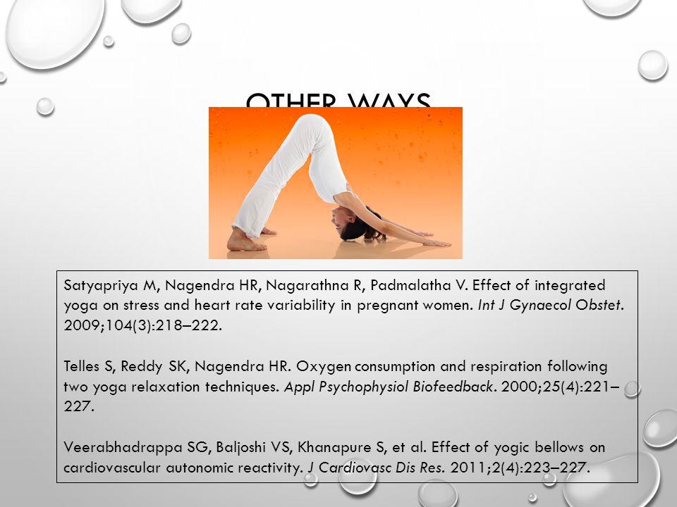 OTHER WAYS Satyapriya M, Nagendra HR, Nagarathna R, Padmalatha V.