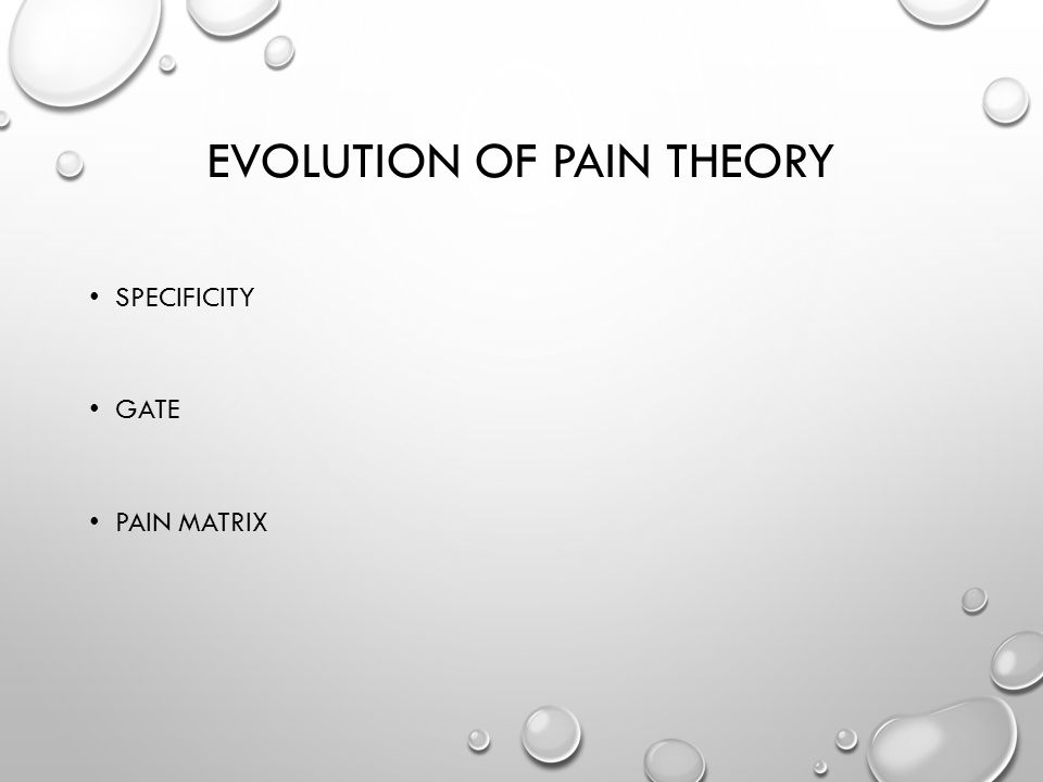 EVOLUTION OF PAIN THEORY SPECIFICITY GATE PAIN MATRIX