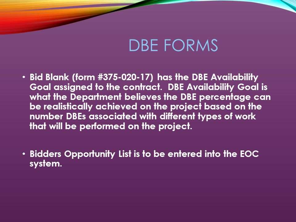 DBE / AA POLICY PLAN Only the prime contractor must have an FDOT approved DBE/AA Policy Plan.
