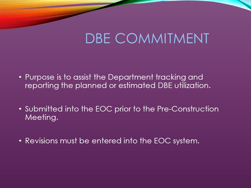 DBE FORMS Bid Blank (form #375-020-17) has the DBE Availability Goal assigned to the contract.