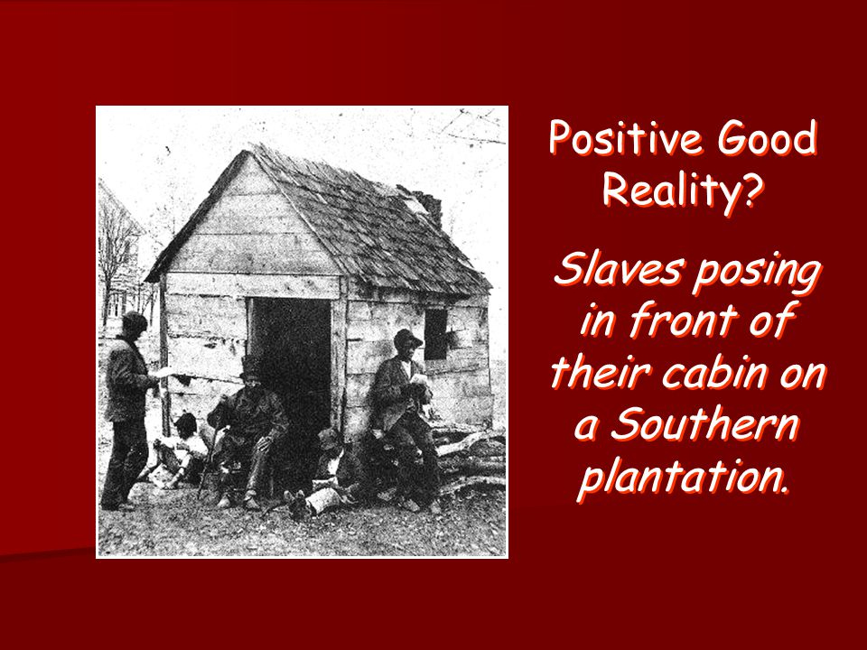 """necessary evil"" to ""positive good"" pre 1830—slavery not desired, necessary for political/economic well-being of society post 1831—slavery beneficial"