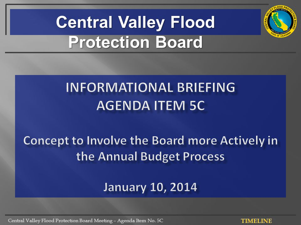 Central Valley Flood Protection Board Meeting – Agenda Item No. 5C Central Valley Flood Protection Board