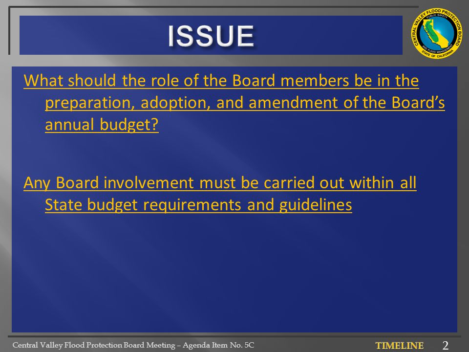 Central Valley Flood Protection Board Meeting – Agenda Item No. 5C What should the role of the Board members be in the preparation, adoption, and amen