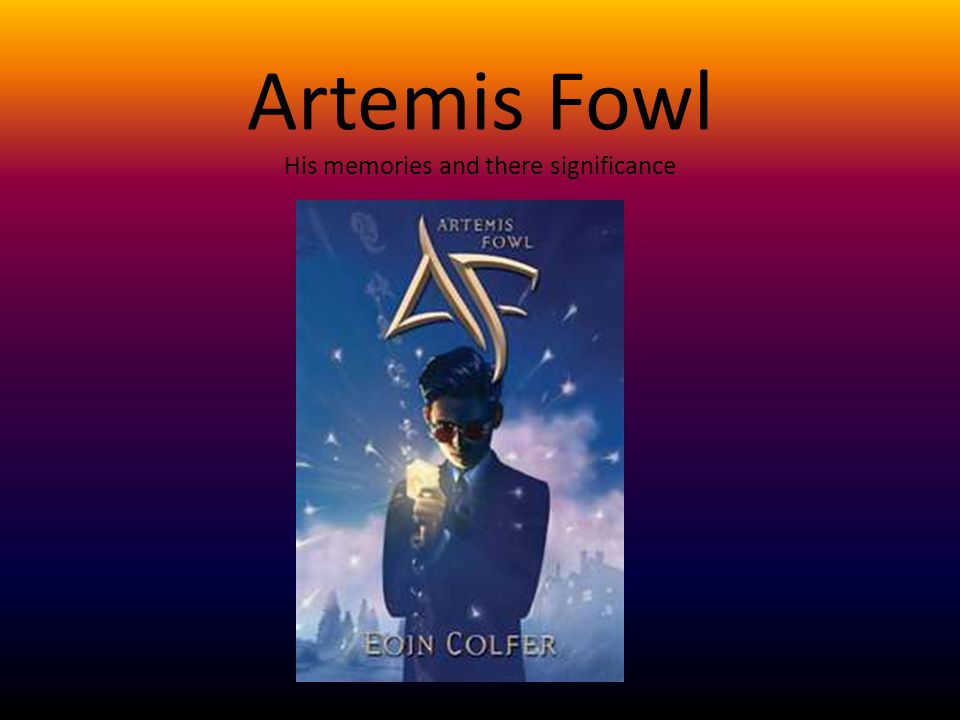 Artemis Fowl His memories and there significance
