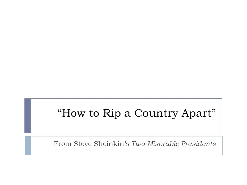 """""""How to Rip a Country Apart"""" From Steve Sheinkin's Two Miserable Presidents"""