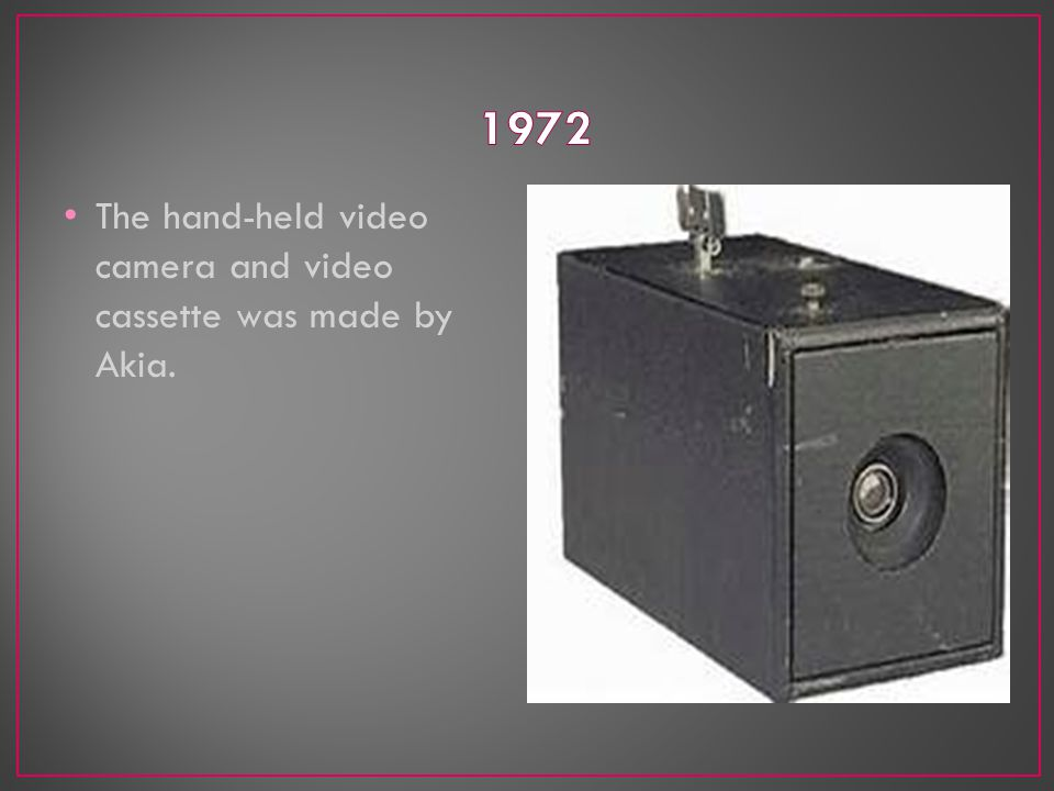 The hand-held video camera and video cassette was made by Akia.