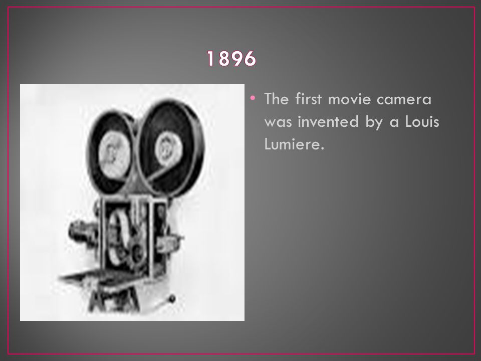 The first movie camera was invented by a Louis Lumiere.