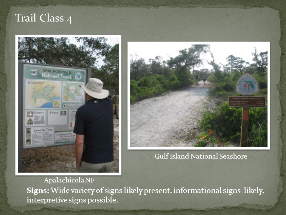 Trail Class 4 Signs: Wide variety of signs likely present, informational signs likely, interpretive signs possible.