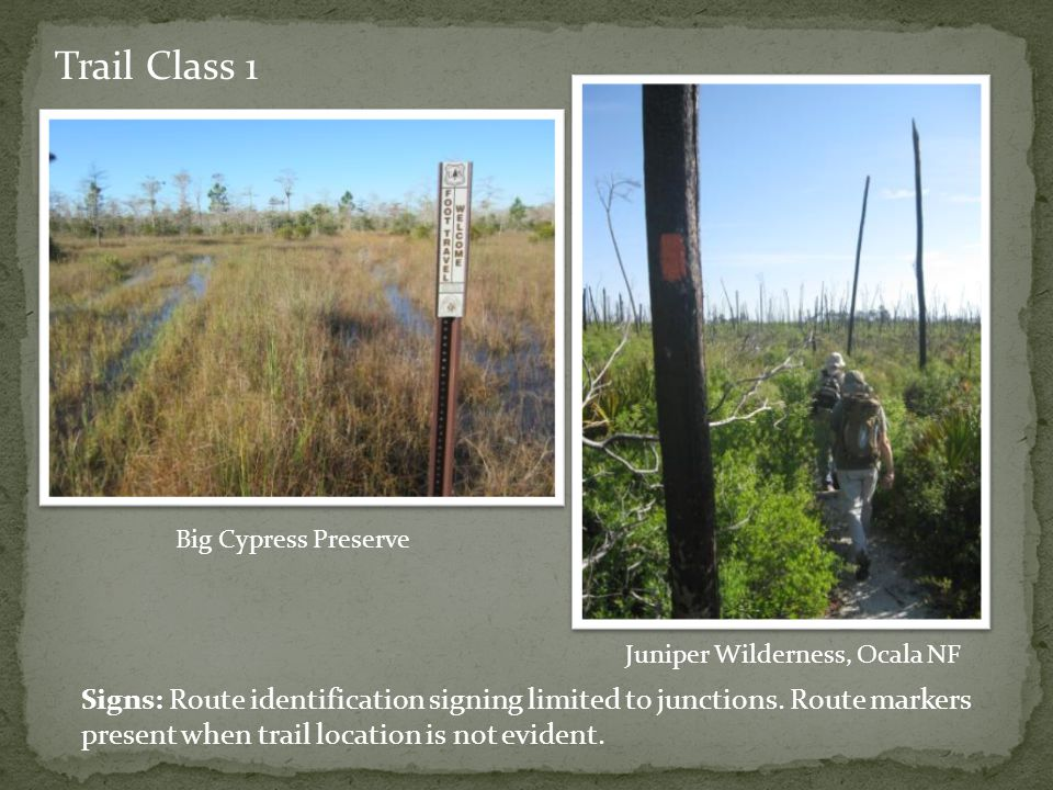 Trail Class 1 Signs: Route identification signing limited to junctions.