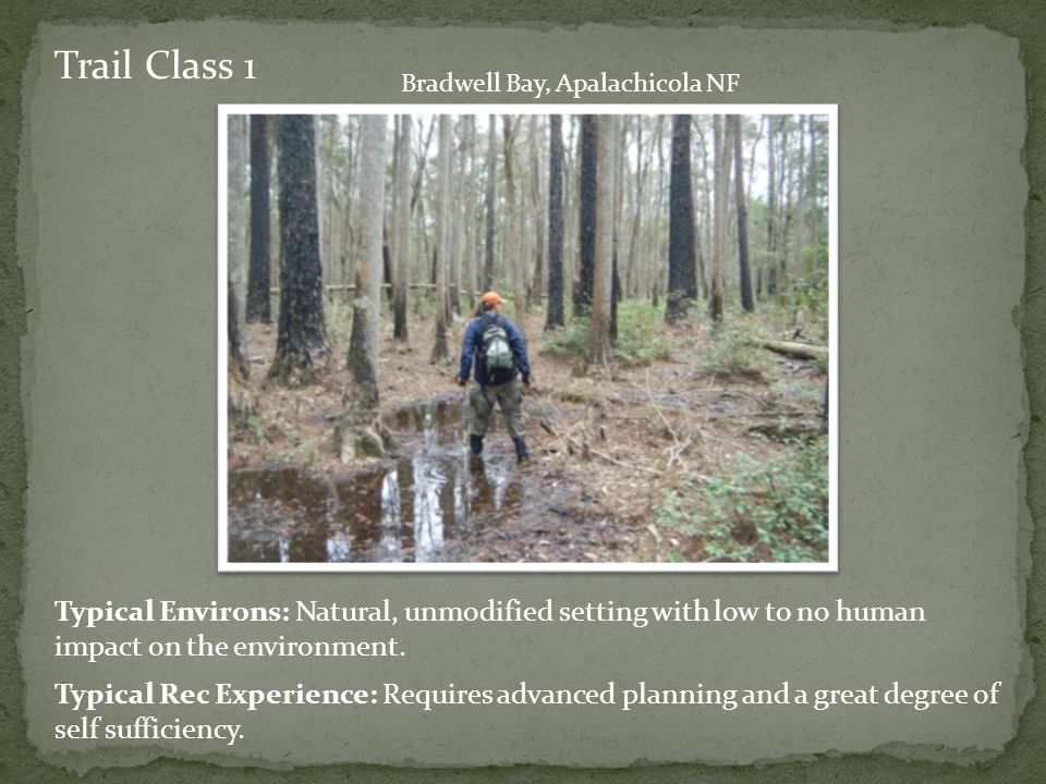 Trail Class 1 Typical Rec Experience: Requires advanced planning and a great degree of self sufficiency.
