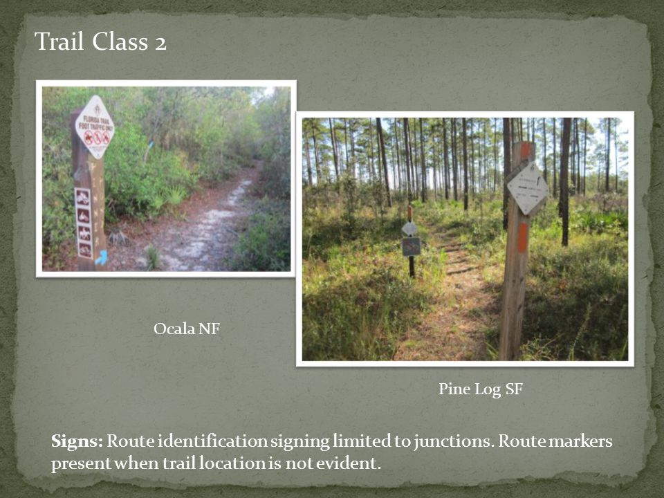 Trail Class 2 Signs: Route identification signing limited to junctions.