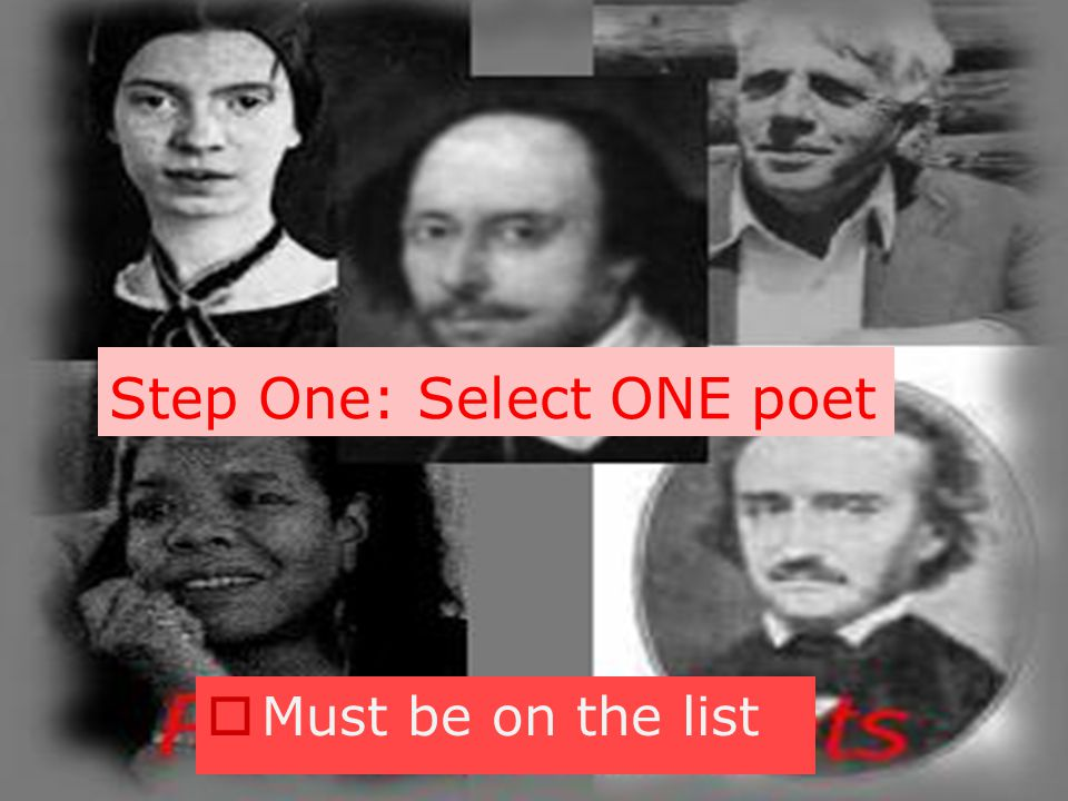 Step One: Select ONE poet  Must be on the list