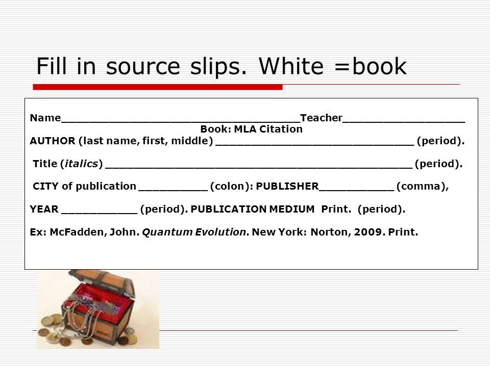 Fill in source slips.