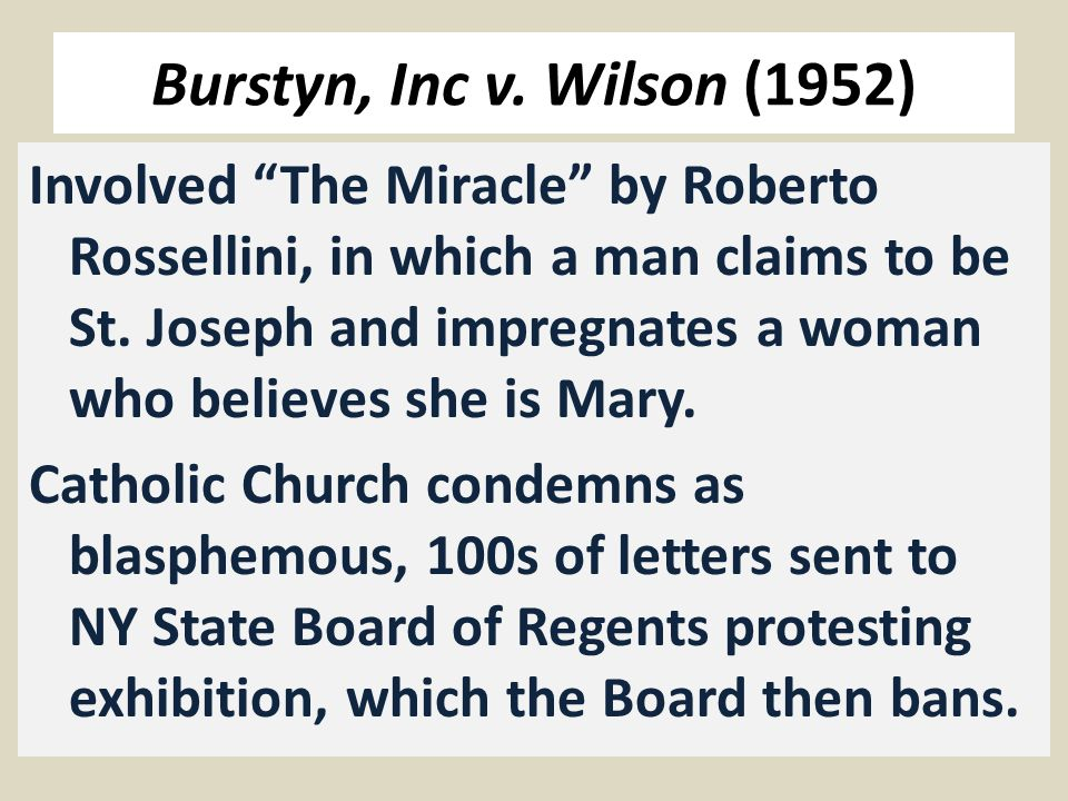 """Burstyn, Inc v. Wilson (1952) Involved """"The Miracle"""" by Roberto Rossellini, in which a man claims to be St. Joseph and impregnates a woman who believe"""