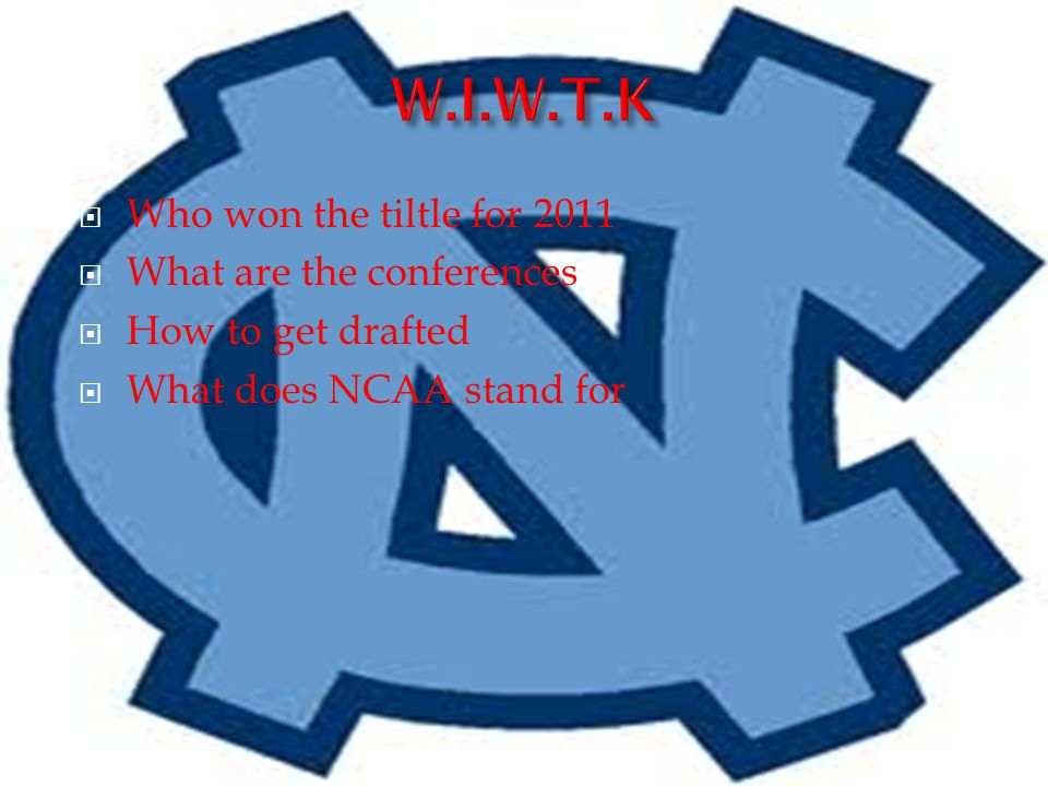  Who won the tiltle for 2011  What are the conferences  How to get drafted  What does NCAA stand for