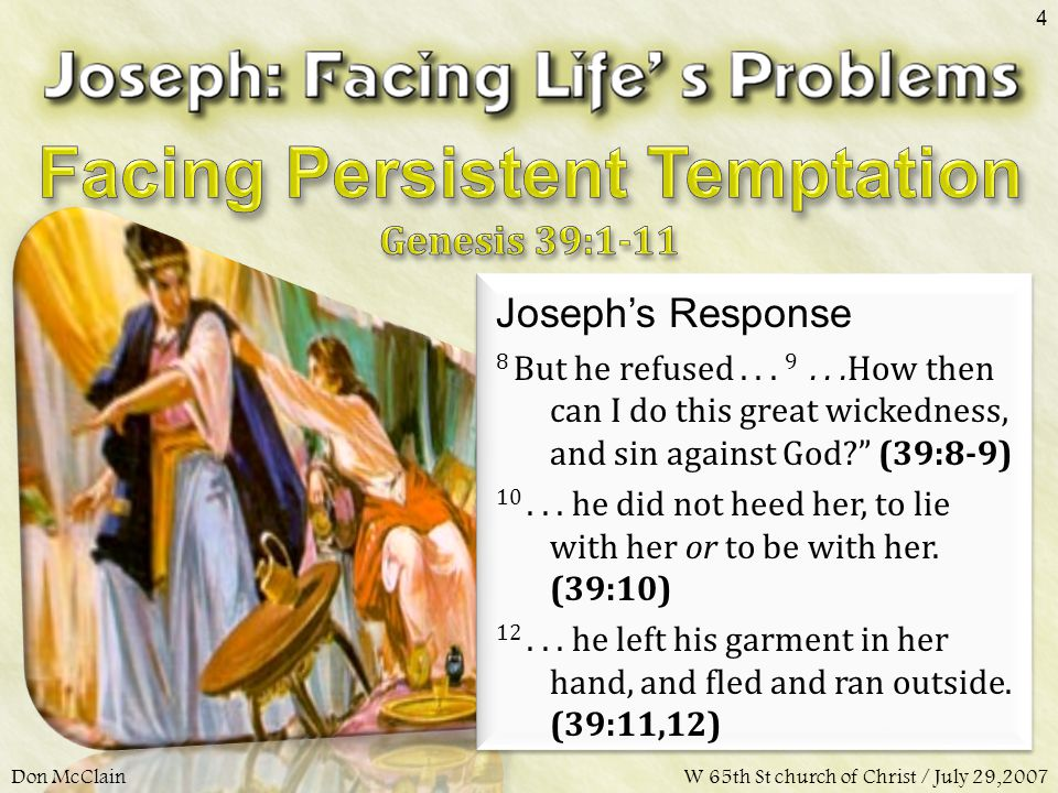 Joseph's Response 8 But he refused...