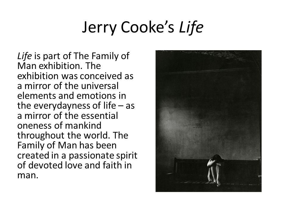 Jerry Cooke's Life Life is part of The Family of Man exhibition.