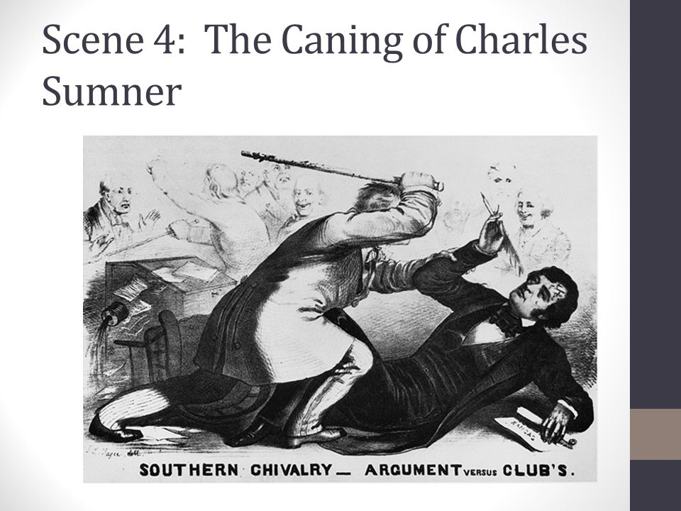 Scene 4: The Caning of Charles Sumner