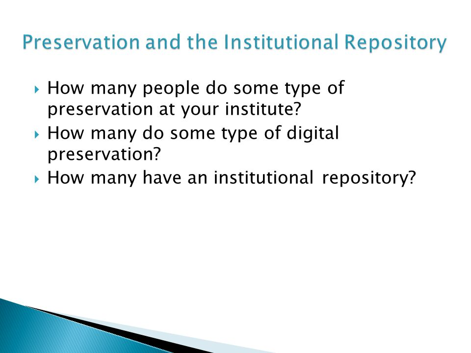  How many people do some type of preservation at your institute.