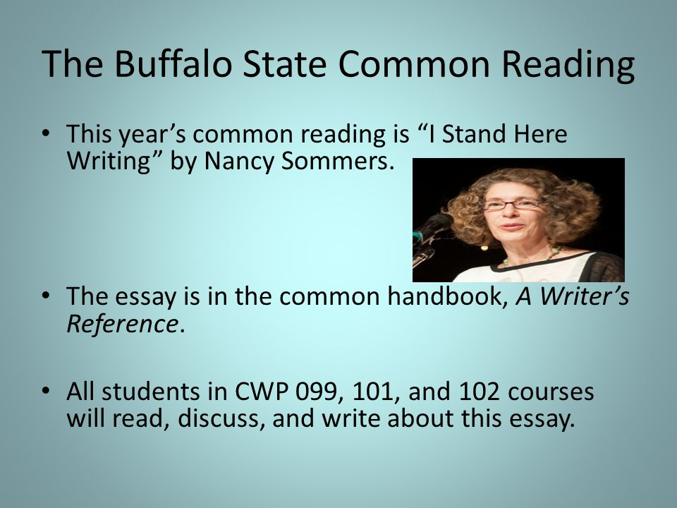 The Buffalo State Common Reading This year's common reading is I Stand Here Writing by Nancy Sommers.