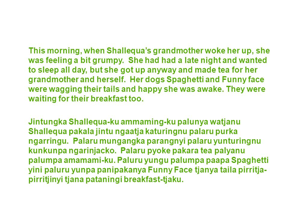 This morning, when Shallequa's grandmother woke her up, she was feeling a bit grumpy.