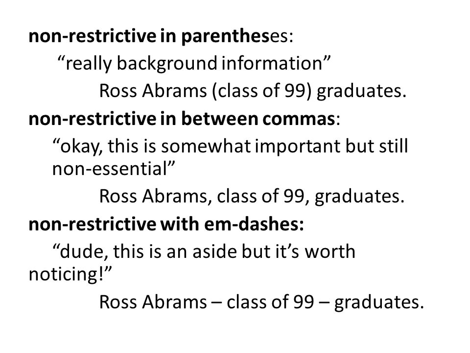 non-restrictive in parentheses: really background information Ross Abrams (class of 99) graduates.