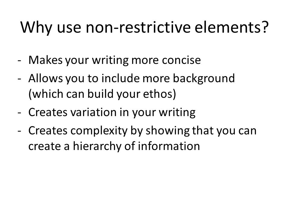 Why use non-restrictive elements.