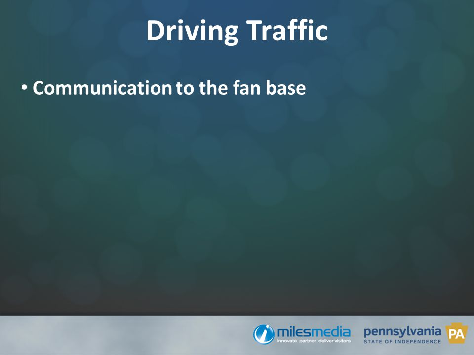 Driving Traffic Communication to the fan base