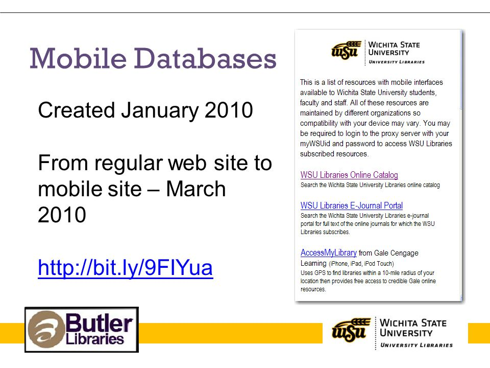 Mobile Databases Created January 2010 From regular web site to mobile site – March 2010 http://bit.ly/9FIYua