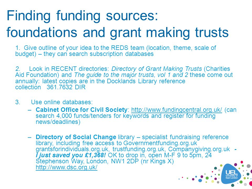 Finding funding sources: foundations and grant making trusts 1.