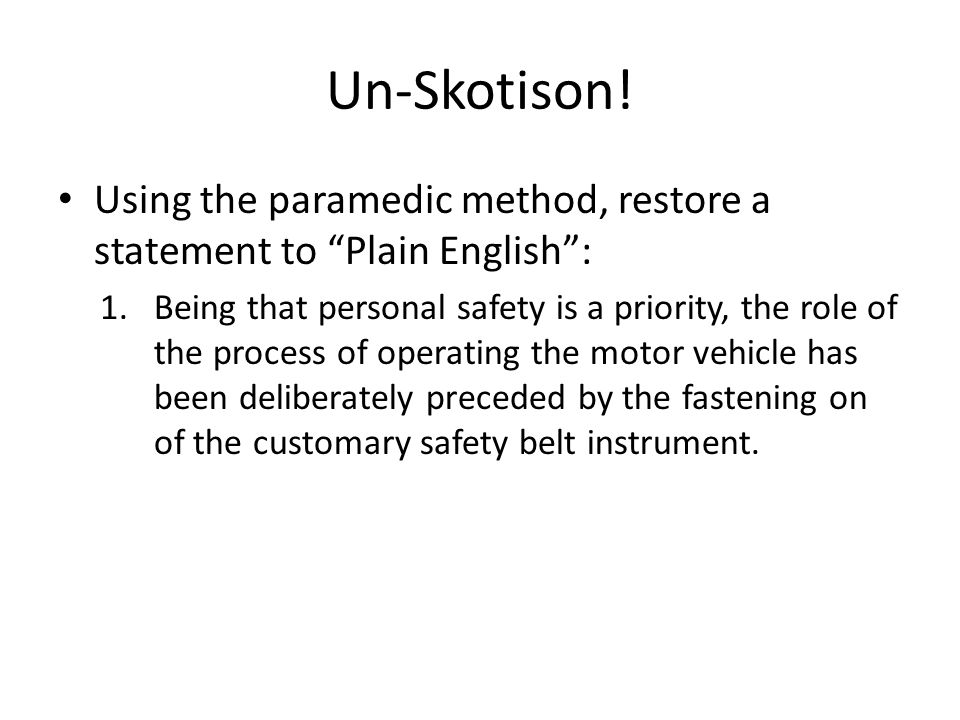 """Un-Skotison! Using the paramedic method, restore a statement to """"Plain English"""": 1.Being that personal safety is a priority, the role of the process o"""