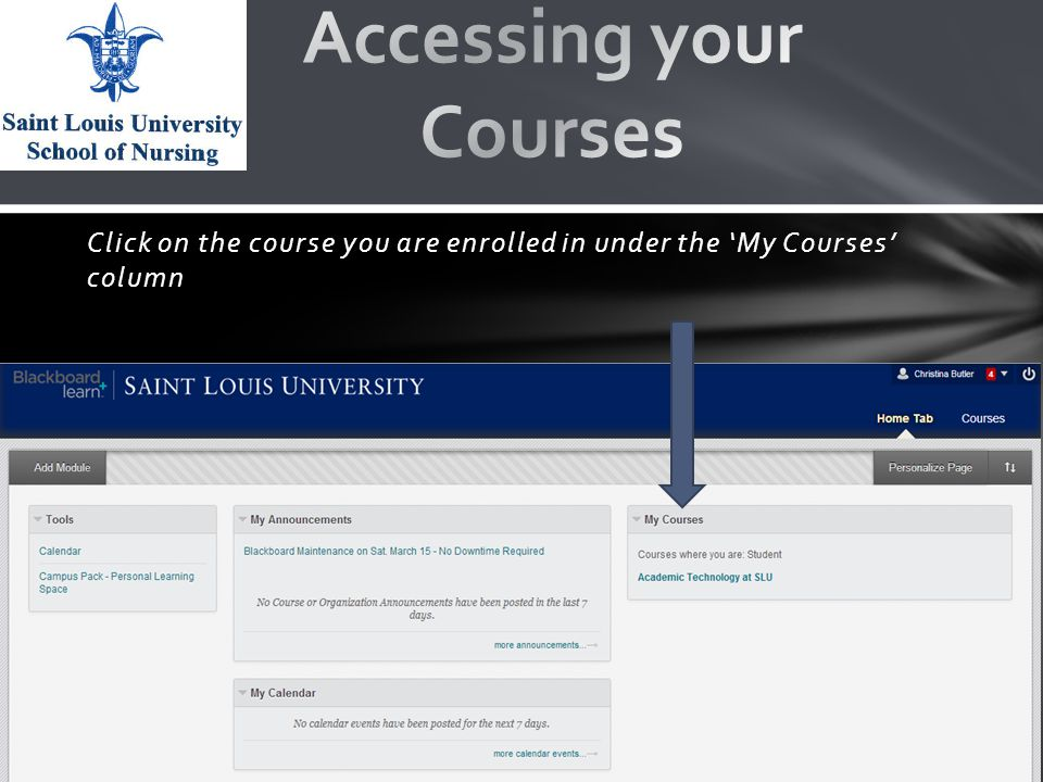 Click on the course you are enrolled in under the 'My Courses' column