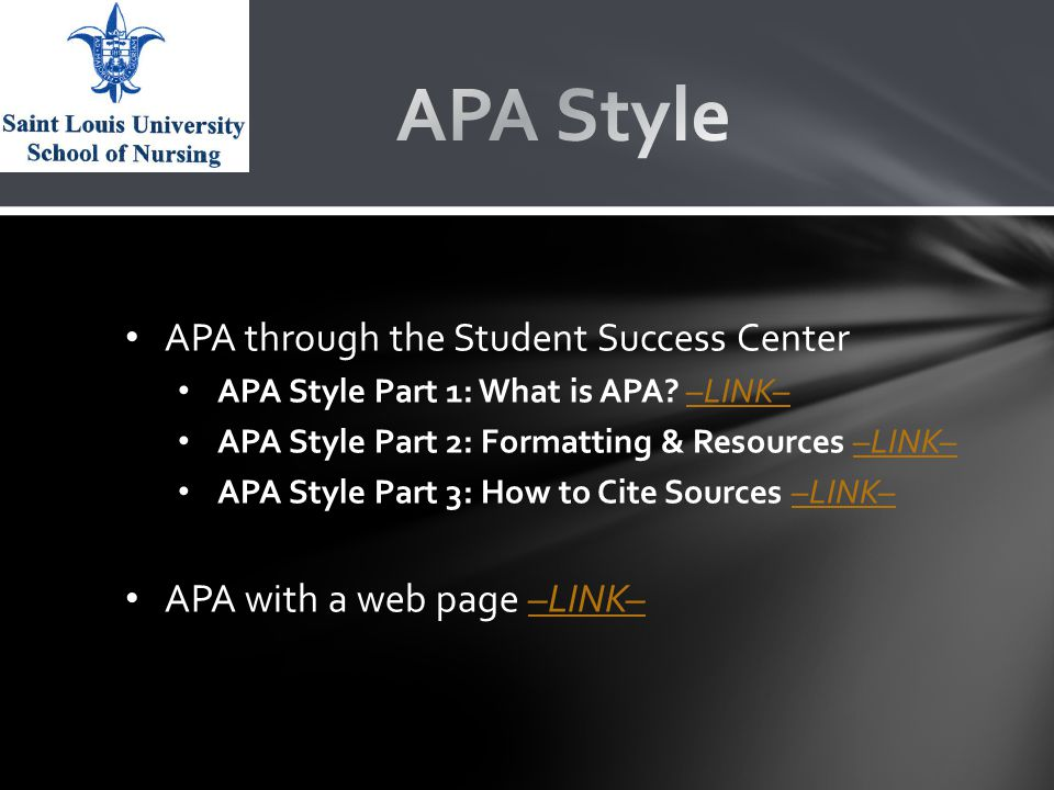 APA through the Student Success Center APA Style Part 1: What is APA.