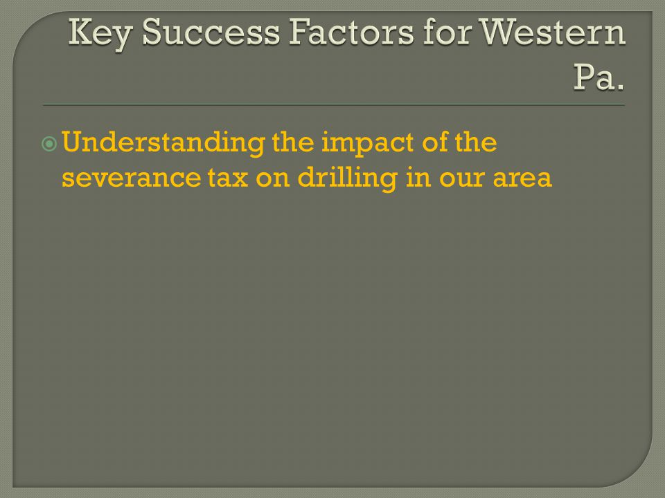  Understanding the impact of the severance tax on drilling in our area