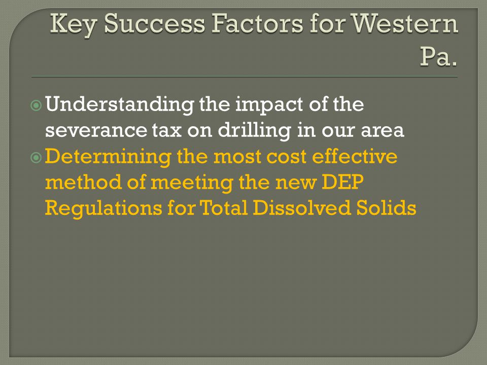  Determining the most cost effective method of meeting the new DEP Regulations for Total Dissolved Solids