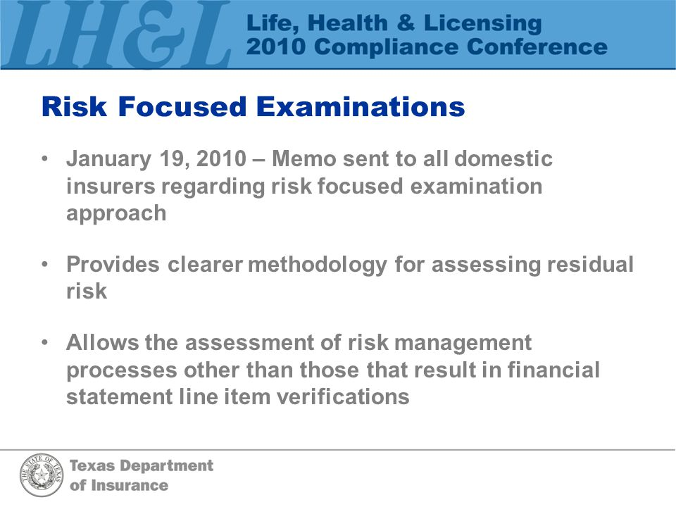 Risk Focused Examinations January 19, 2010 – Memo sent to all domestic insurers regarding risk focused examination approach Provides clearer methodolo