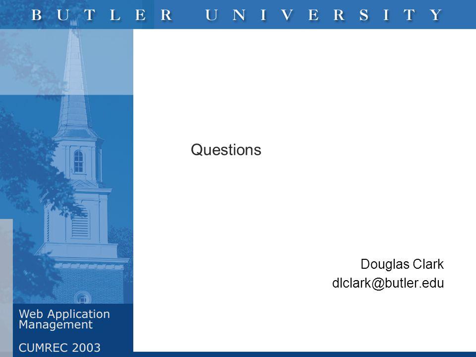 Questions Douglas Clark dlclark@butler.edu