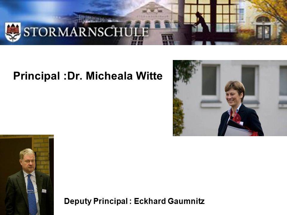 Principal :Dr. Micheala Witte Deputy Principal : Eckhard Gaumnitz